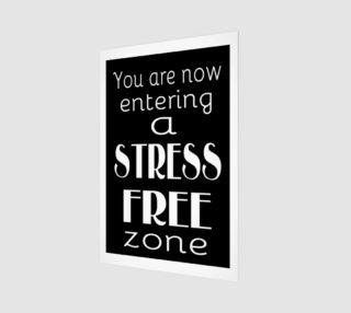 You are now entering a stress free zone preview