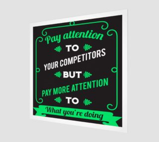Pay attention to your competitors but pay more attention to what you're doing aperçu