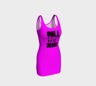 Yall MothuFuckas Need Jesus Pink Bodycon Dress  preview