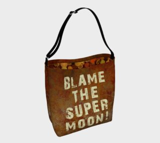 BLAME THE SUPER MOON! preview