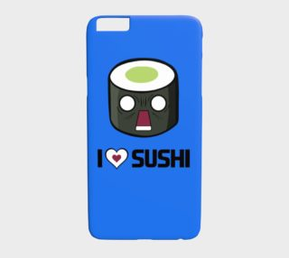 I love sushi Iphone 6/6s plus preview