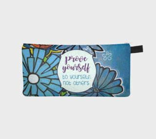 Prove Yourself to Yourself Pencil Case by Deloresart preview