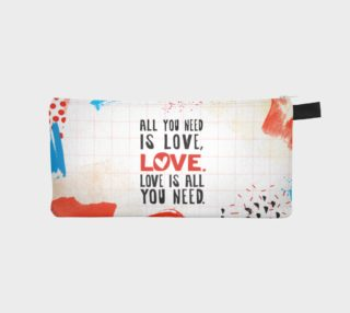 All You Need Is Love Pencil Case by Deloresart preview