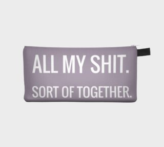 SH#T SORT OF TOGETHER Graphic Pencil Case preview