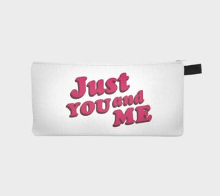 Just You and Me Typographic Statement Design Pencil Case preview