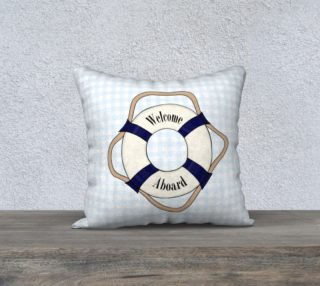 """Welcome Aboard Pillow Case - 18""""x18"""" preview"""
