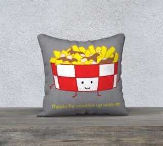 Thanks for Poutine Up With Me Pillow preview