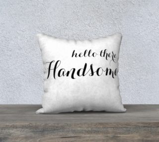 hello there handsome pillow preview