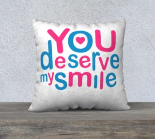 Throw Pillow You Deserve My Smile Typographic Design Love Quote preview