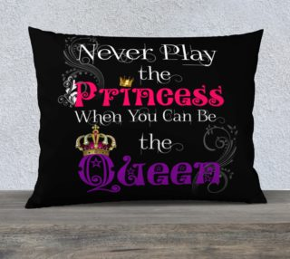 Never Play the Princess Pillow Case preview