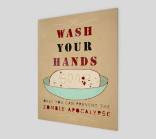 Wash Your Hands or Zombies 8x10 preview