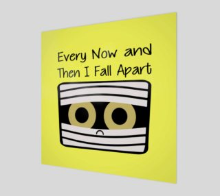 Every Now and Then I Fall Apart Wall Art preview