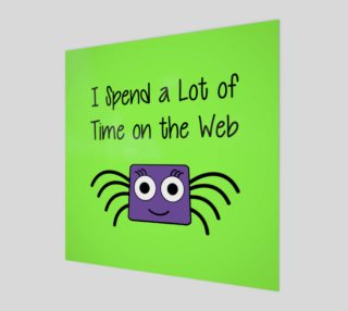 I Spend a Lot of Time on the Web Wall Art preview