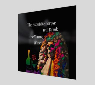 Aperçu de  The Exquisite Corpse will Drink the Young Wine