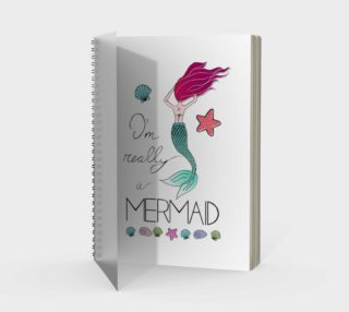 I'm Really a Mermaid Spiral Notebook preview