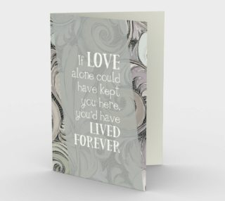 Aperçu de 0524.If Love Could Have Kept You Here Card by Deloresart