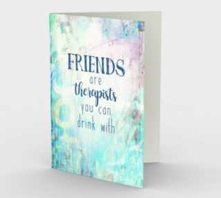 0794.Friends Are Therapists You Can Drink With Card by Deloresart preview