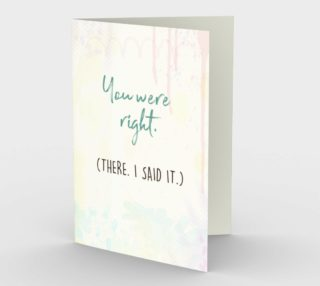 1055.You Were Right. There, I Said It Card by Deloresart preview