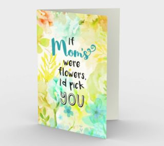 1059.If Mom's Were Flowers Card by Deloresart preview