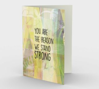 Aperçu de 1066.You Are The Reason We Stand Strong Card by Deloresart