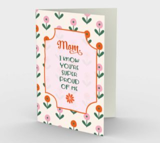 1134.Mom, I Know You Are Super Proud of Me Card by Deloresart preview