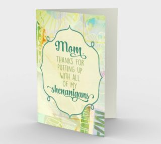 1140. Mom, Thanks For Putting Up With Shenanigans Card by Deloresart preview
