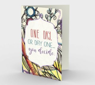 1398 One Day or Day One Stationery Card by DeloresArt preview