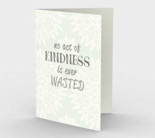 1402 No Act of Kindness Is Ever Wasted Stationery Card by Deloresart preview