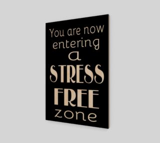 Aperçu de You are now entering a stress free zone
