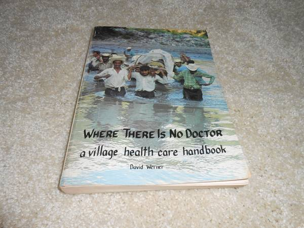Photo Dave Werner - Where There is No Doctor (Reduced) - $8 (Bethlehem)
