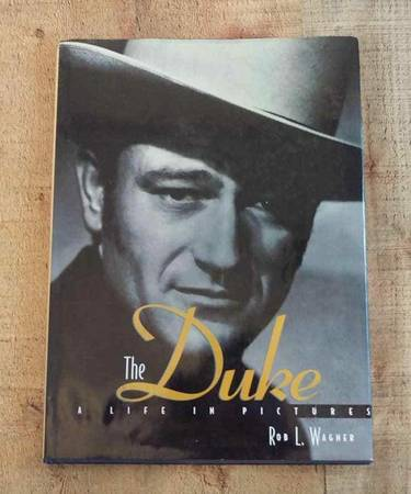 Photo John Wayne- The Duke  A Life in Pictures 1997 Hardcover - $15 (Boiling Springs)