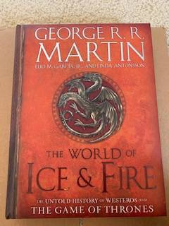 Photo The World of Ice and Fire The Untold History of Game of Thrones - $20 (Roswell)