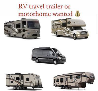 Photo Wantedtravel trailer-motorhome or 5th wheel 1990  up - $10,000 (I come to your location cash in hand)
