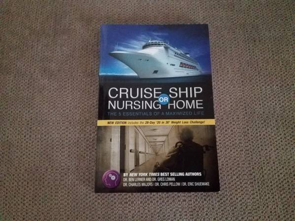 Photo Cruise Ship or Nursing Home The 5 Essentials of a Maximized Life Pape - $3 (normal)
