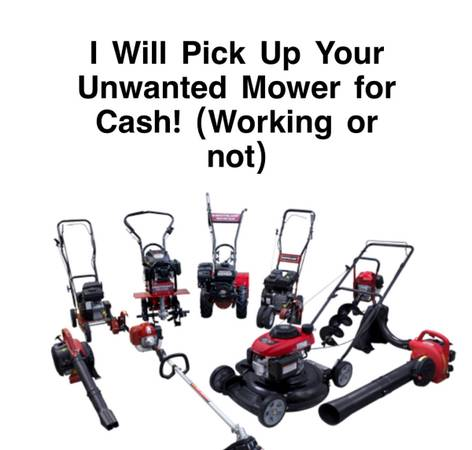 Photo I WILL BUY YOUR UNWANTED or BROKEN MOWER, WEEDEATER, ETC FOR CASH - $1 (Charlotte)