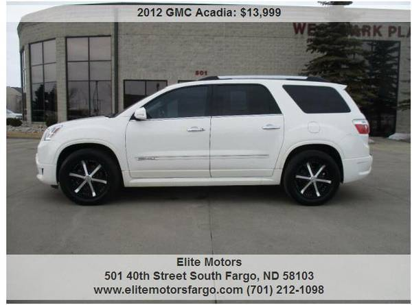 Photo 2012 GMC Acadia Denali, AWD, Leather, Quads, Nav, Rear Ent., Sun, Nice - $13999 (Elite Motors Fargo)