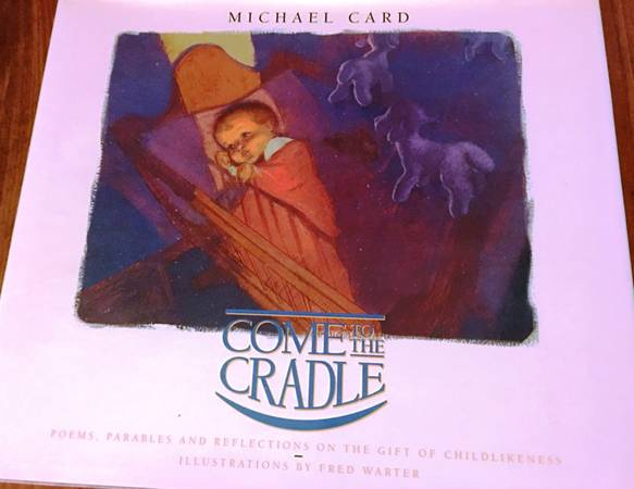 Photo Large Hardback quotCome to the Cradlequot by Michael Card - $5 (Ogden-Wilmington, NC)