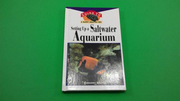 Photo SETTING UP A SALTWATER AQUARIUM, BY GREGORY SKOMAL, 126 PAGES - $7 (CAPE CORAL)