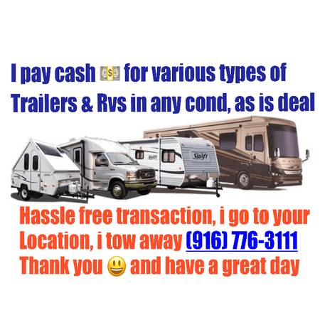 Photo Cash paid for Trailer or Rv in good or bad cond, easy and as is deal, (Gold country, Placerville and greater Sacramento area)