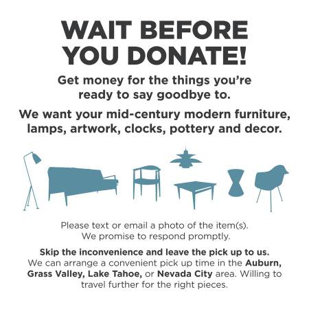 Photo Wait Before You Donate Wanted Mid Century Modern Furniture and Decor ((Nevada City, Grass Valley, Lake Tahoe, Auburn, etc.)