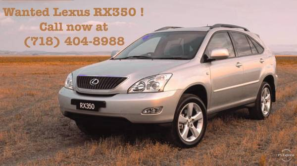 Photo Wanted 2004 2005 2006 2007 2009 And up Lexus rx330  rx350. Pr - $10000