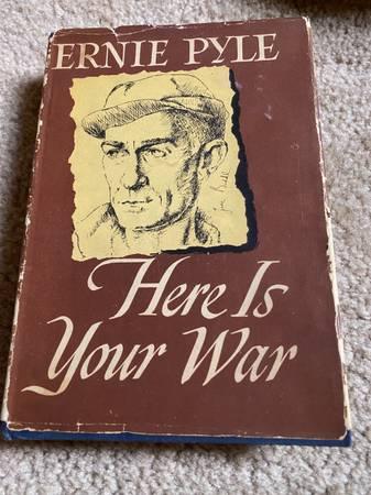 Ernie Pyle Here Is Your War The Story of GI Joe 1945 Hardback Book - $60 (Brownsburg)