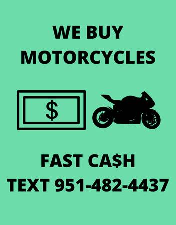 Photo Looking to sell your motorcycle I buy bikes - $1 (Riverside)