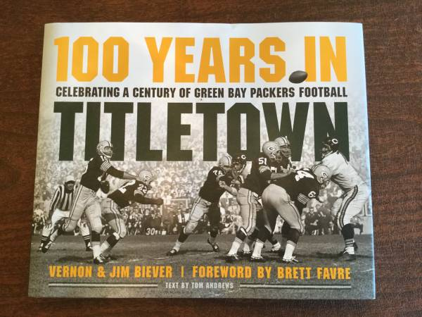 Photo 100 years in Titletown, a Century of GB Packers Football BOOK - $30 (Whitewater Lakes area)