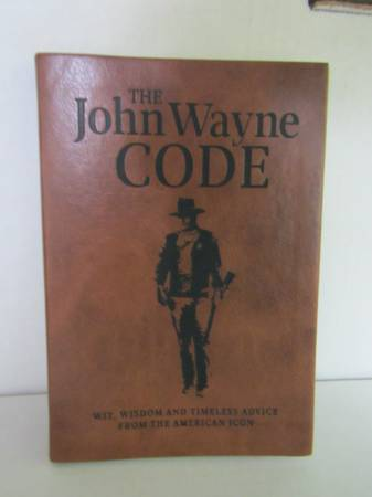 Photo Book - The John Wayne Code Wit, Wisdom and Timeless Advice - $8 (New Providence)