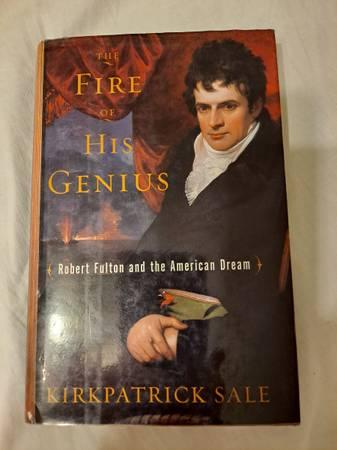 Photo The Fire of His Genius (Robert Fulton and the American Dream) - $10 (San Antonio)