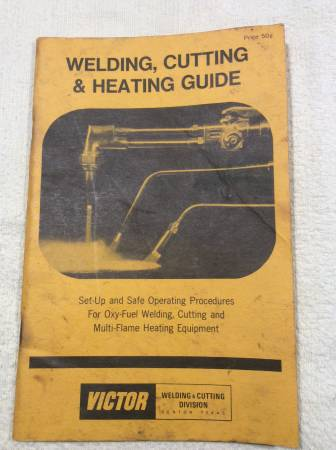 Photo Welding,Cutting  Heating Guide Victor Copyright 1977 - $2 (Columbia Station)