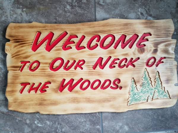 Photo Welcome to our neck of the woods sign. - $55 (Stillwater)