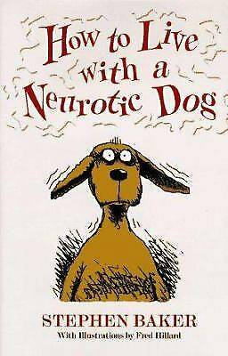 Photo How to Live with a Neurotic Dog - $5 (e mesa)