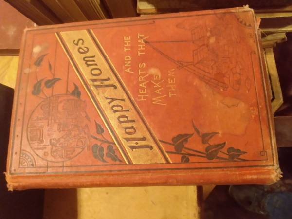 Photo 1883 Book Happy Homes and the Hearts That Make Them - $100 (Lind)